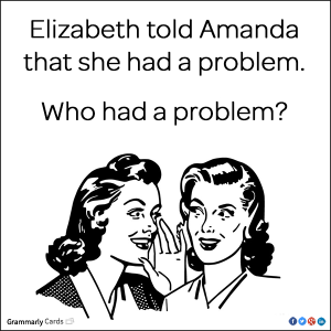 Elizabeth told Amanda that she had a problem. Who had a problem?