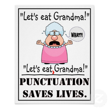 "Let's eat Grandma!"" or ""Let's eat -- comma -- Grandma!"" Punctuation ..."